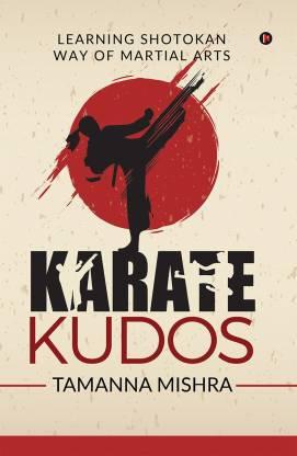Karate Kudos - LEARNING SHOTOKAN WAY OF MARTIAL ARTS