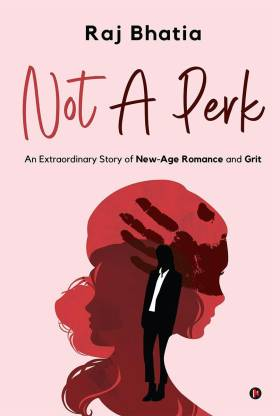 Not A Perk - An Extraordinary Story of New-Age Romance and Grit