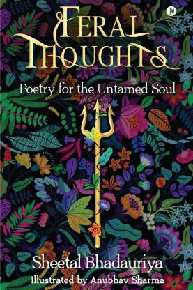 Feral Thoughts - Poetry for the Untamed Soul