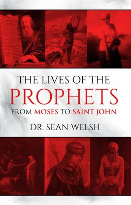 The Lives of the Prophets from Moses to Saint John