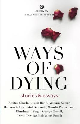 WAYS OF DYING; Stories and Essays