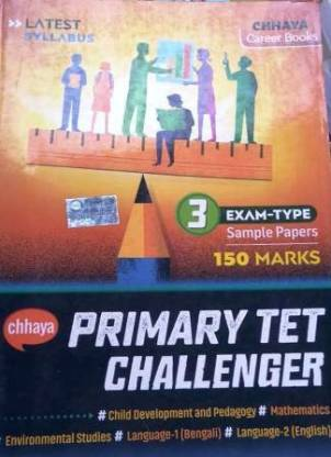 CHHAYA PRIMARY TET CHALLENGER -Latest Syllabus 3 Exam -Type Sample Papers 150 Marks