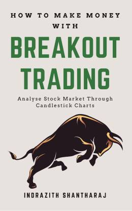 How to Make Money With Breakout Trading - Analyze Stock Market Through Candlestick Charts