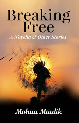 Breaking Free: A Novella & Other Stories