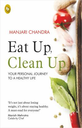 Eat Up, Clean Up : Your Personal Journey To A Healthy Life