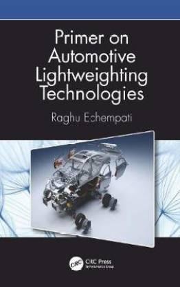 Primer on Automotive Lightweighting Technologies(English, Hardcover, Echempati Raghu)