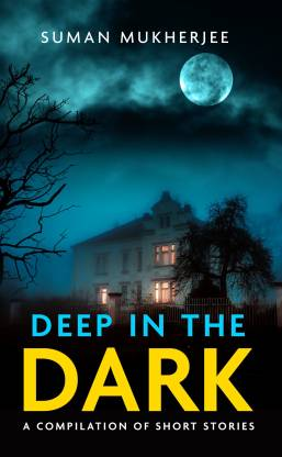 Deep in the Dark