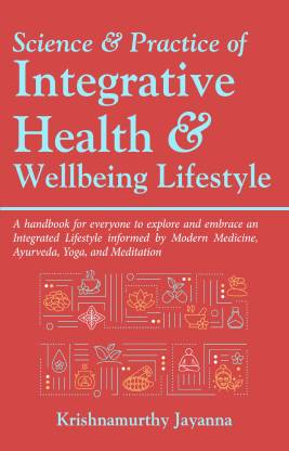Science & Practice of Integrative Health & Wellbeing Lifestyle