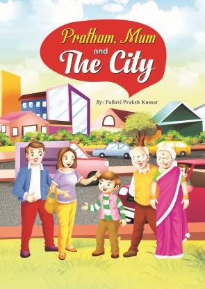 Pratham, Mum And The City