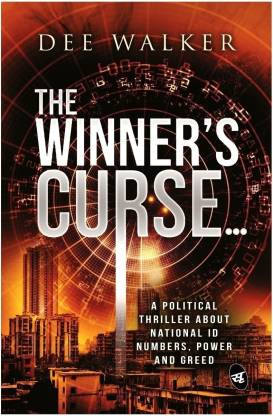 The Winner's Curse... - A Political Thriller about National ID Numbers, Power and Greed