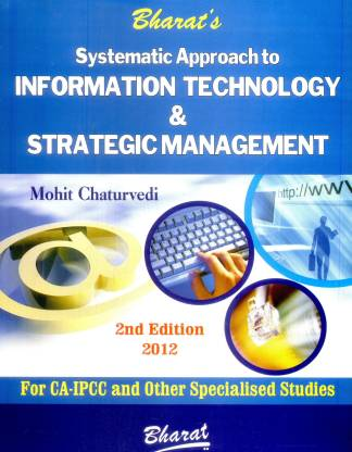 Systematic Approach to Information Technology & Strategic Management for Ca-Ipcc and Other Specialised Studies