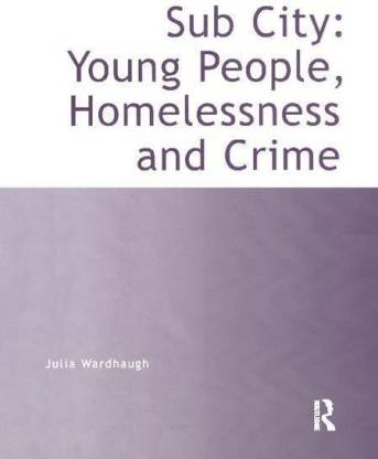 Sub City: Young People, Homelessness and Crime