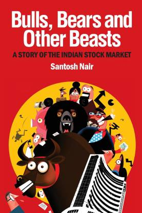 Bulls, Bears and Other Beasts - A Story of the Indian Stock Market
