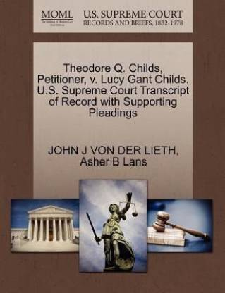 Theodore Q. Childs, Petitioner, V. Lucy Gant Childs. U.S. Supreme Court Transcript of Record with Supporting Pleadings