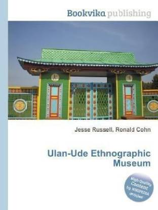 Ulan-Ude Ethnographic Museum