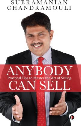 Anybody Can Sell - Practical Tips to Master the Art of Selling