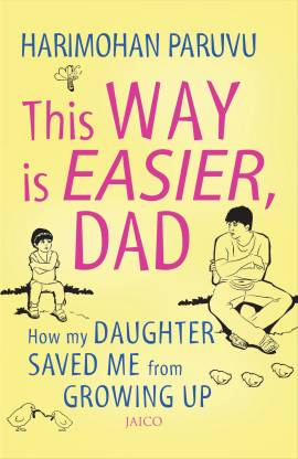 This way is easier Dad! - How My Daughter Saved Me From Growing Up