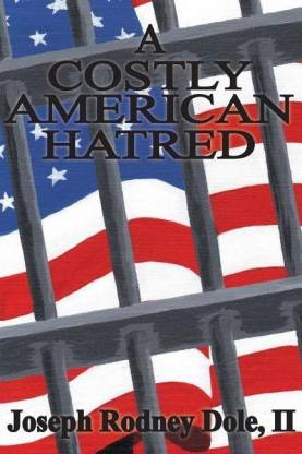 A Costly American Hatred