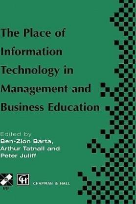 The Place of Information Technology in Management and Business Education