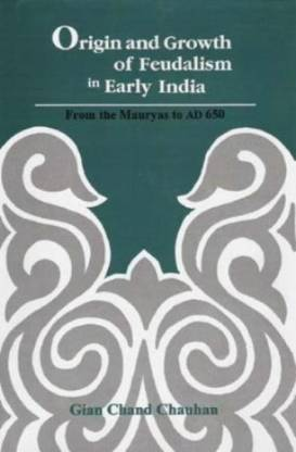 Origin and Growth of Feudalism in Early India