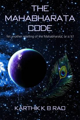 The Mahabharata Code - Yet another retelling of the Mahabharata, or is it?