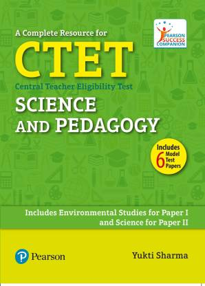 A Complete Resource for Ctet - Central Teacher Eligibility Test - Includes Environmental Studies for Paper I, and Science for Paper II 1 Edition