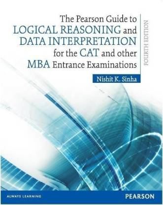 The Pearson Guide to Logical Reasoning and Data Interpretation for the CAT and Other MBA Entrance Examinations