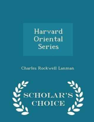 Harvard Oriental Series - Scholar's Choice Edition