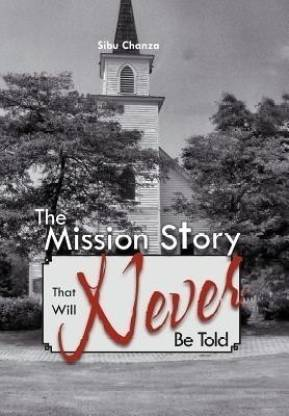 The Mission Story That Will Never Be Told