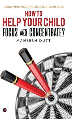 How to Help Your Child Focus and Concentrate?