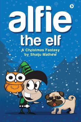 Alfie The Elf - A Christmas Fantasy
