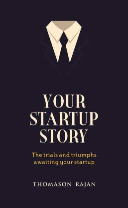 Your Start Up Story the Trials and Triumphs Awaiting Your Start Up