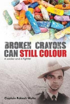Broken Crayons Can Still Colour - A Soldier and a Fighter