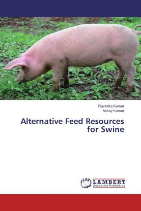 Alternative Feed Resources for Swine