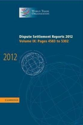 Dispute Settlement Reports 2012: Volume 9, Pages 4583-5302