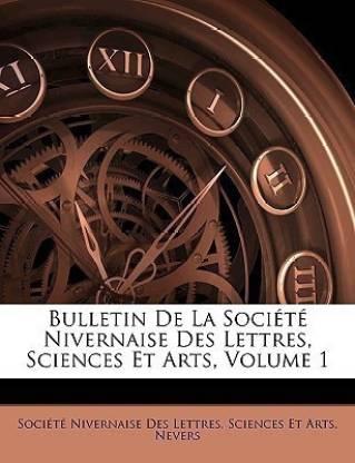 Bulletin De La Societe Nivernaise Des Lettres, Sciences Et Arts, Volume 1
