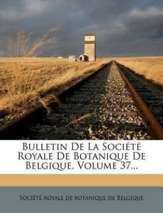 Bulletin De La Societe Royale De Botanique De Belgique, Volume 37...