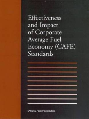 Effectiveness and Impact of Corporate Average Fuel Economy (CAFE) Standards