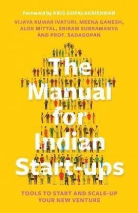 The Manual for Indian Start-Ups - Tools to Start and Scale - Up your New Venture