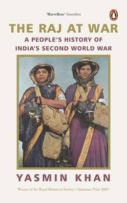 The Raj At War - A People's History of India's Second World War