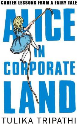 Alice In Corporateland - Career Lessons from a Fairy Tale