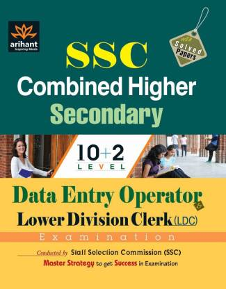 SSC Combined Higher Secondary (10+2) Level Data Entry Operator & Lower Division Clerk (Ldc) Examination - Data Entry Operator & Lower Division Clerk (LDC) Examination