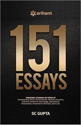 151 Essays for Upsc Mains Various State Public Service Commisions and Other Competitive Examinations