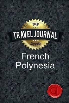 Travel Journal French Polynesia