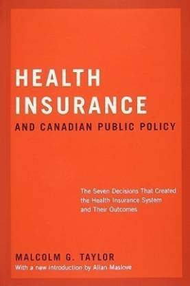 Health Insurance and Canadian Public Policy: Volume 213