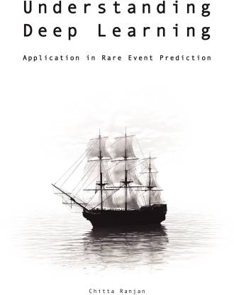 Understanding Deep Learning (Paperback) - Application in Rare Event Prediction