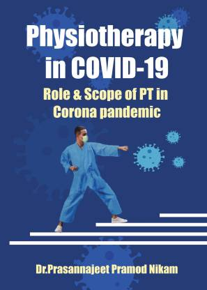 Physiotherapy in C-19 - Role & Scope of PT in Corona Pandemic