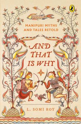 And That Is Why . . . Manipuri Myths Retold