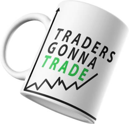 RINKON Stockmarket Sharemarket,Investment,Equity,Commodity,Trading,Trader, Forex ,Tradingsetup TRADERS GONNA TRADE Ceramic Coffee Mug