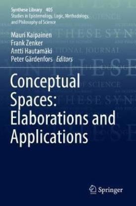 Conceptual Spaces: Elaborations and Applications